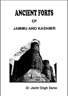 Ancient Forts of Jammu and Kashmir By Dr Jasbir Singh Sarna