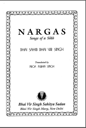 Nargas Songs of a Sikh By Bhai Sahib Bhai Vir Singh