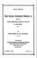 Sri Guru Gobind Singh ji  Being Some Unwritten Leaves In The Life Of The Guru
