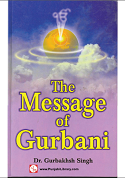 The Message of Gurbani By Dr. Gurbakhsh Singh