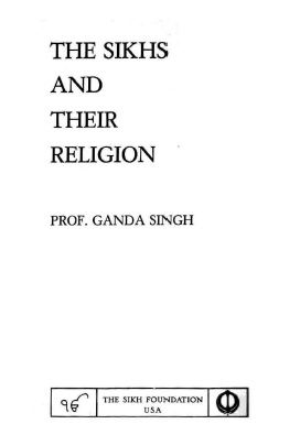 The Sikhs and Their Religion By Dr Ganda Singh