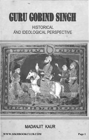 Guru Gobind Singh Historical and Ideological Perspective
