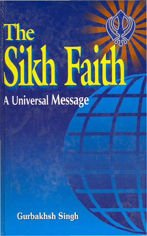 The Sikh Faith A Universal Message